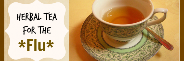 Herbal Tea for the Flu