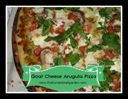 Goat Cheese Arugula Pizza - The Homestead Garden | The Homestead ...