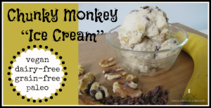 "FB-Chunky-Monkey-""Ice-Cream""-Dairy-Free-Grain-Free-Vegan-+-Paleo"