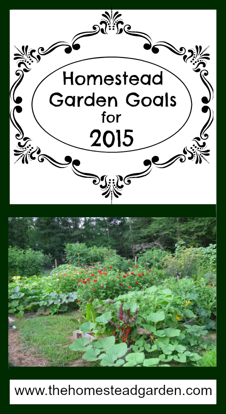 Homestead Garden Goals for 2015