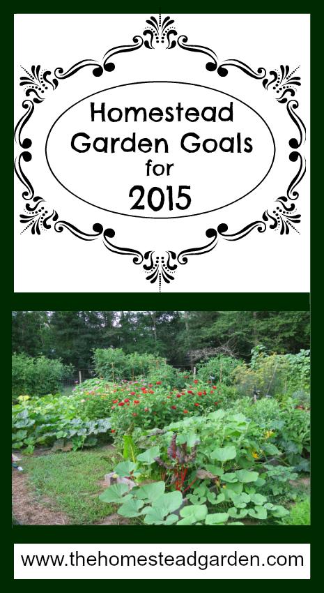 Homestead Garden Goals for 2015