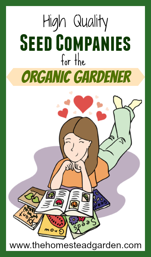 High Quality Seed Companies For The Organic Gardener The Homestead Garden The Homestead Garden
