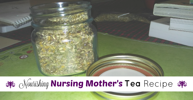 Nourishing Nursing Mother's Tea Recipe